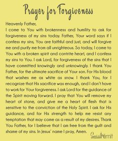Prayer for forgiveness: this simple prayer emphasizes the importance of approaching God with humility, and a heart that's repentance because that's all we really need to access His grace. Prayer For Peace, Night Prayer, God Prayer, Power Of Prayer, Prayer Quotes, Prayer Room, Jesus Quotes, Asking God For Forgiveness, Forgiveness Scriptures