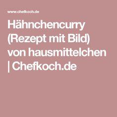 Hähnchencurry (Rezept mit Bild) von hausmittelchen | Chefkoch.de
