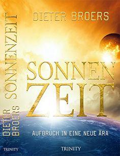 Sonnenzeit: Aufbruch in eine neue Ära von Dieter Broers…