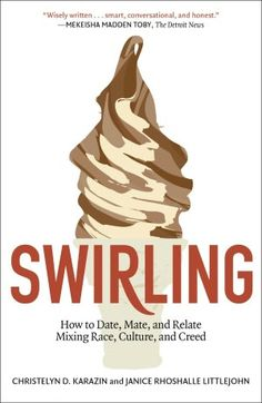 """New Book,""""Swirling,"""" Discusses Interracial Dating & Why Black Women Should…"""