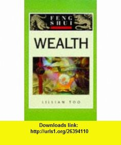Wealth (The Feng Shui Fundamentals Series) (9781862041189) Lillian Too , ISBN-10: 1862041180  , ISBN-13: 978-1862041189 ,  , tutorials , pdf , ebook , torrent , downloads , rapidshare , filesonic , hotfile , megaupload , fileserve