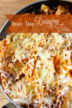Lasagna is not a fast meal to prepare. This skillet version is. While I still prefer the classic version, this Busy Day Lasagna Toss is a tasty substitute for when you want and quick and easy meal.