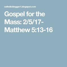 Gospel For The Mass 2 5 17 Matthew 513