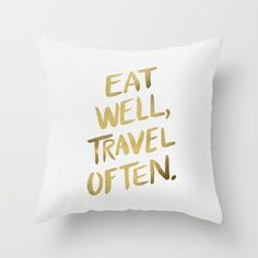 Eat Well Travel Often on Gold Throw Pillow