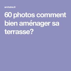 60 photos comment bien aménager sa terrasse? Photos, Clothes Racks, Extension, Rooftop, Gardens, Shelves, Architecture, House, Vintage