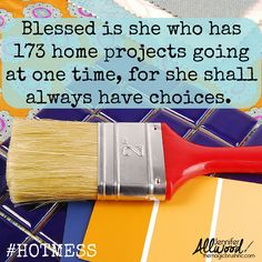 Blessed is she who has 173 home projects going at one time, for she shall always have choices. Diy Craft Projects, Home Projects, Diy Crafts, Big Coffee, Blessed Is She, Thrifty Decor Chick, One Time, Pallet Signs, Hot Mess