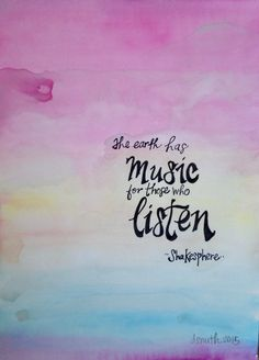 A personal favorite from my Etsy shop https://www.etsy.com/listing/229234731/the-earth-has-musicoriginal-watercolor