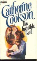 The Invisible Cord by Catherine Cookson https://www.goodreads.com/book/show/670397.The_Invisible_Cord  #Book