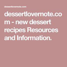 dessertlovernote.com-new dessert recipes Resources and Information.