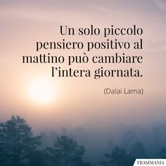 Positive Good Morning Quotes, Positive Quotes, Motivational Quotes, Inspirational Quotes, Dalai Lama, Cool Words, Wise Words, Positive Phrases, Italian Quotes