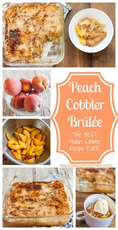 Peach Cobbler Brûlée! The BEST Peach Cobbler you will ever have ...