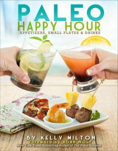 Must Read: Paleo Happy Hour: Appetizers, Small Plates & Drinks  #AddictedToKindle #MustReadBooks2014