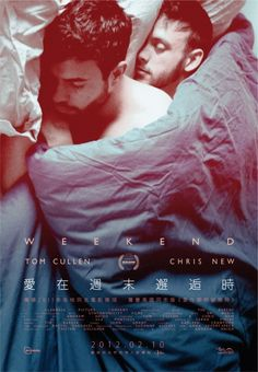 Weekend Movie Poster: A man struggling with his own identity.  Goes out to find himself.  At a night club he meets a man whom he slowly allows hin self to feel for. In the course of three days, these men share intimate things that no one else now's.
