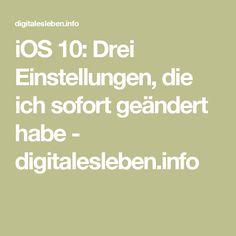 iOS 10: Drei Einstellungen, die ich sofort geändert habe - digitalesleben.info Ios, Social Media
