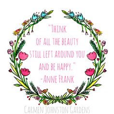 Food for Thought: Anne Frank on Seeing Beauty | Carmen Johnston Gardens