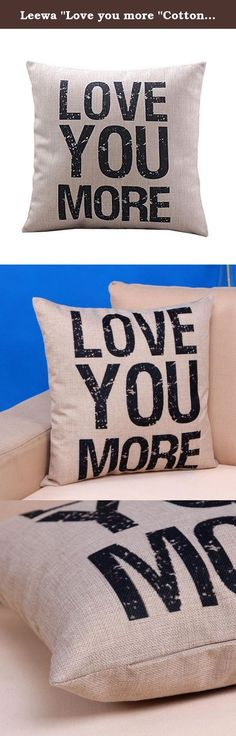 """Leewa """"Love you more """"Cotton Cushion Throw Pillow Covers Pillowslip Case. Feature: Color:As show Pattern type:Love you more Size:45*45cm/17""""*17"""" Material:Polyester ramie Shape:Square Perfect for room,car, bed ,living room,ect. Perfect for putting them on your sofa or bed to create a confortable environment. The pattern is only available on the front side,the back is without printing Hidden zipper design, Safe to machine wash Package: 1*Pillow cover."""