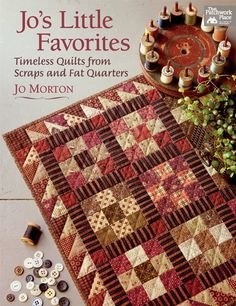 Jo's Little Favorites: Timeless Quilts from Scraps and Fat Quarters by Jo Morton