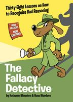 fallacy detective - how to recognize bad reasoning