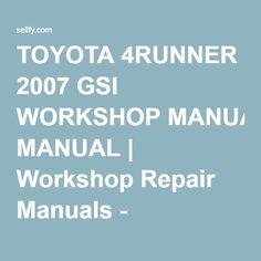 TOYOTA 4RUNNER 2007 GSI WORKSHOP MANUAL | Workshop Repair Manuals - Sellfy.com