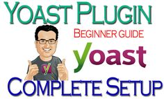A Beginner guide to how to Install and Setup WordPress SEO by Yoast Plugin there are perfect setup to complete wordpress seo by yoast plugin in 2018 which help to easily configure yoast seo plugin by using these recomended setup guide