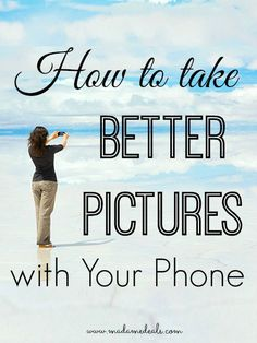 How to take better pictures with your phone