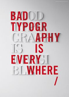 Creating a well designed typography poster is no easy task, and takes time and patience. Also typography is one of the most fascinating elements for print