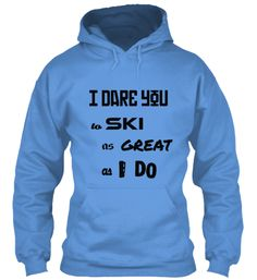 We all love skiing but when is done with style is a piece of art worth watching. Let your world know that by giving them the perfect skiing gift. I Dare You, Just For You, Dares, Hoodies, Sweatshirts, Skiing, Bow, Chair, Happy
