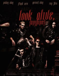 MCR songs as movies: #32 Look Alive, Sunshine. Made by Tumsa (Tumblr). Mikey Way, Frank Iero, Gerard Way, Ray Toro. Pictures from caitor.tumblr.com.