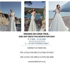Dreams do come true at Bridal Room rent your dress from R 7 000- R 10 000. Only 1-10 September 2017 www.bridalroom.co.za