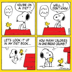 Woodstock is on a diet.