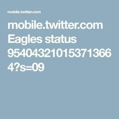mobile.twitter.com Eagles status 954043210153713664?s=09