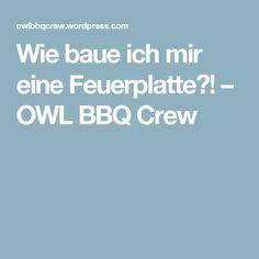 Wie baue ich mir eine Feuerplatte?! – OWL BBQ Crew