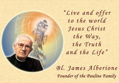 Bl James Alberione Founder of the Pauline Family
