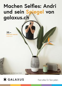 Machen Selfies: Andri und sein Spiegel von Galaxus #GalaxusLive #Werbung #Anzeige #Plakat #Inserat #Galaxus Selfies, Live, Advertising Campaign, Mirrors, Advertising, Poster, Selfie