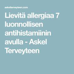 Lievitä allergiaa 7 luonnollisen antihistamiinin avulla - Askel Terveyteen Boarding Pass