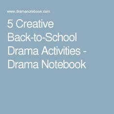 5 Creative Back-to-School Drama Activities - Drama Notebook