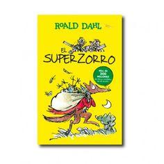 """El Superzorro"" (Roald Dahl, Quentin Blake). Editorial: Alfaguara. Edad recomendada: A partir de 7 años."