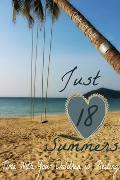 Just 18 Summers ~ Time With Your Children is Fleeting - StartsAtEight