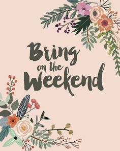 "Weekend Quotes : Love this ""Bring on the Weekend"" printable inspired by Rifle Paper Co. - Quotes Sayings Happy Friday, Happy Weekend Quotes, Weekend Humor, Its Friday Quotes, Weekend Vibes, Friday Humor, Tgif Quotes, Funny Weekend, Thursday Quotes"