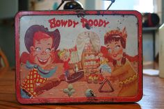 Now this looks like an oldie!  Howdy Doody lunchbox.