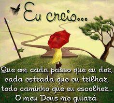 every step I take, every road I walk all the way I choose. My God will guide me............................... <º))))><.•´¯`•.( )¸.•´¯`•.¸><((((º>   .............Que em cada passo que eu der, cada estrada que eu trilhar todo caminho que eu escolher. O meu Deus me guiará.