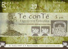 Inauguración exposición colectiva Te con Té, en Espacio Siena, a realizarse el día sábado 9 de mayo de 2015 a las 5pm.