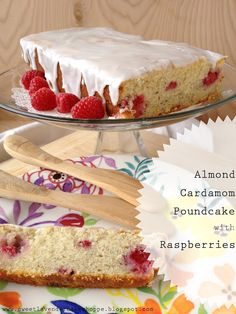 Sweet Lavender Bake Shoppe: almond cardamom poundcake with raspberries...