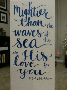 Mightier than the waves of the sea hand lettering water color bible art