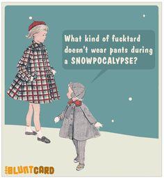 Snowpocalypse ~ hilarity!!  (BluntCards)