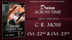 Romancing the Readers: Spotlight & Giveaway: Dream Across Time by C R Mos...