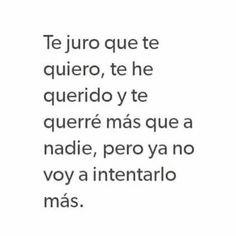 Image about love in Phrases by Nancy🖤 on We Heart It Spanish Phrases, Spanish Quotes, Real Quotes, Love Quotes, Quotes And Notes, Story Of My Life, Love Words, In My Feelings, Sentences
