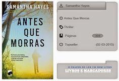 Livros e marcadores2: Antes Que Morras de Samantha Hayes
