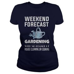 Weekend Forecast Gardening Funny Gift For Any Garden Fan Lover