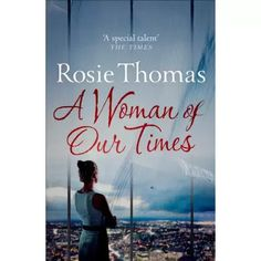 Buy A Woman of Our Times by Rosie Thomas and Read this Book on Kobo's Free Apps. Discover Kobo's Vast Collection of Ebooks and Audiobooks Today - Over 4 Million Titles! Bestselling Author, Books To Read, Free Apps, Audiobooks, This Book, Ebooks, Reading, Times, Woman